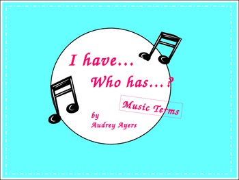 I Have...Who Has? Music Terms Review Game/Activity
