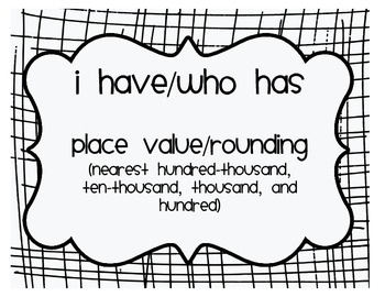 I Have/Who Has Place Value and Rounding