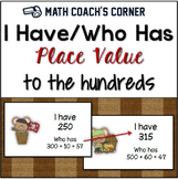 I Have/Who Has Place Value to the Hundreds
