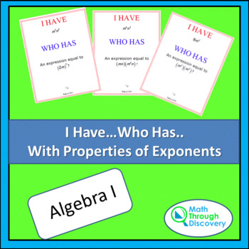 I Have...Who Has... Cards- Properties of Exponents - Algebra I