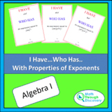 I Have...Who Has...Cards - Properties of Exponents - Algebra I