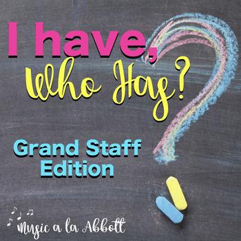 I Have/Who Has? Rhythm Game: Grand Staff Edition