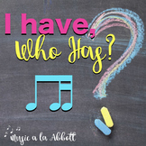 Music: I Have/Who Has? Rhythm Game: ti-tika/ti-tiri
