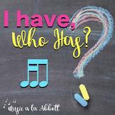 Music: I Have/Who Has? Rhythm Game: tika-ti/tiri-ti