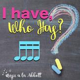 Music: I Have/Who Has? Rhythm Game: tika-tika/tiri-tiri