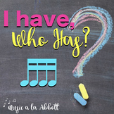 Music: I Have/Who Has? Rhythm Game: tika-tika/tiri-tiri