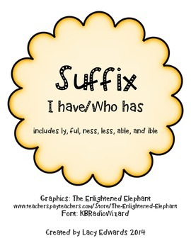 I Have/Who Has Suffixes