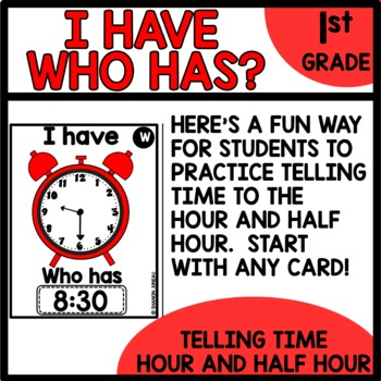 I Have...Who Has? (Telling Time to hour and Half Hour)