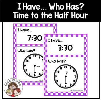 I Have..Who Has: Time to the Half Hour Game