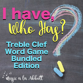 I Have/Who Has? Treble Clef Word Game, Bundled Set