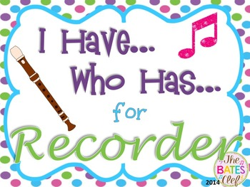I Have...Who Has...  for Recorder B-A-G