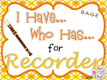 I Have...Who Has...  for Recorder B-A-G-E