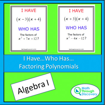 Algebra 1:  I Have...Who Has...Cards- Factoring Polynomials