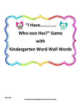 I Have.....Who Has....Game with Kindergarten Word Wall Words