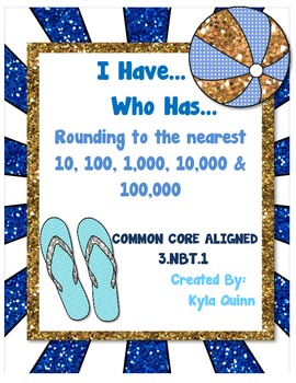 I Have...Who Has...Rounding COMMON CORE ALIGNED 3.NBT.1