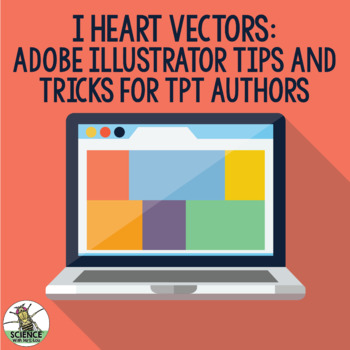 I Heart Vectors - Adobe Illustrator Tips and Tricks Conference Session