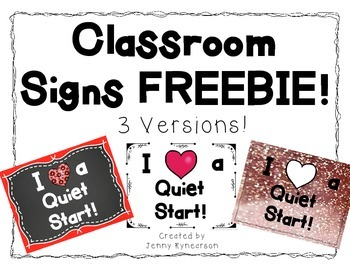 """I Heart a Quiet Start!"" Classroom Signs FREEBIE!!!"