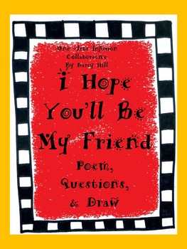 I Hope You'll Be My Friend: Poem, Questions, and Draw