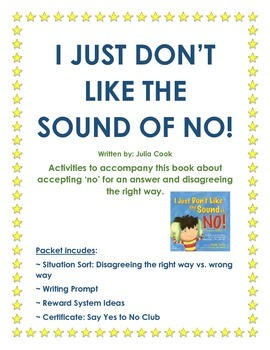 I Just Don't Like the Sound of No! Activities to Accompany