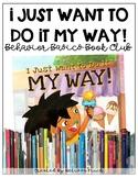 I Just Want To Do It Myself- Behavior Basics Book Club