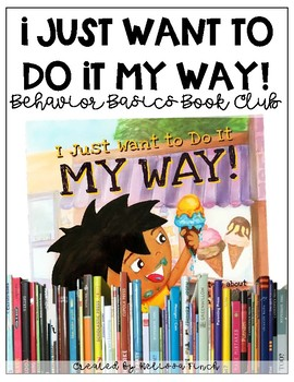 I Just Want To Do It Myself- Behavior Basics Book Club