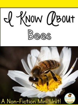 I Know About Bees: Nonfiction Mini Unit & Graphic Organizers