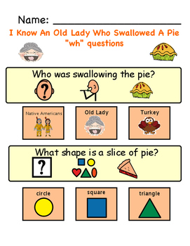 "I Know An Old Lady Who Swallowed A Pie ""wh"" questions with visual supports"