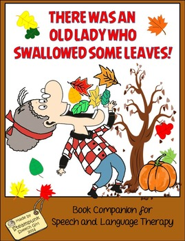 I Know An Old Lady Who Swallowed Some LEAVES: Fall/Autumn Speech Therapy