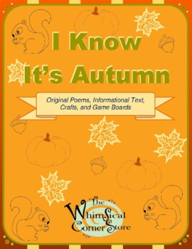 I Know It's Autumn  Original Poems, Informational Text, Crafts, and Game Boards