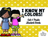 I Know My Colors! Cut & Paste Student Reader