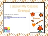I Know My Colors: Orange! Interactive Reader