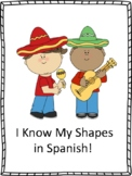 I Know My Shapes in Spanish!