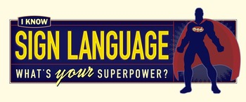 I Know Sign / Superpower poster (ASL)