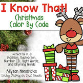 I Know That! Christmas Color By Code for K-2
