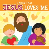 I Know That Jesus Loves Me
