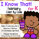 I Know That! for Kindergarten February Color By Code