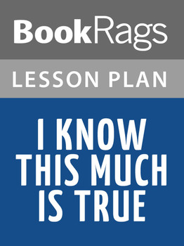 I Know This Much Is True Lesson Plans