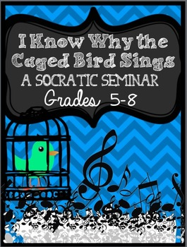 I Know Why the Caged Bird Sings: A Socratic Seminar