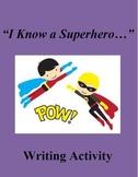 """""""I Know a Superhero"""" Writing Project"""