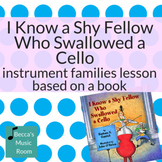 I Know a Shy Fellow who Swallowed a Cello | Instrument Families Lesson