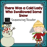 I Know an Cold Lady Who Swallowed Some Snow Sequencing Reader