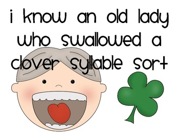 I Know an Old Lady Who Swallowed a Clover Syllable Sort
