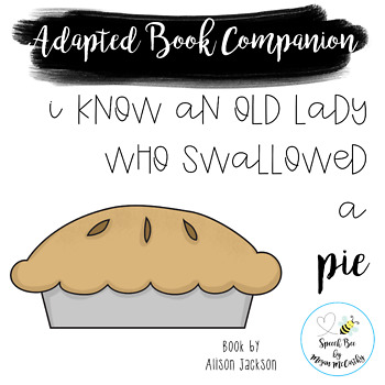 I Know an Old Lady Who Swallowed a Pie Adapted Book