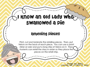 I Know an Old Lady Who Swallowed a Pie:  Retelling Pieces
