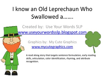 I Know an Old Leprechaun Who Swallowed a.....