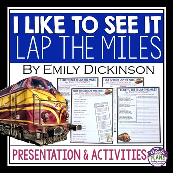 I LIKE TO SEE IT LAP THE MILES BY EMILY DICKINSON: POETRY LESSON & ACTIVITIES
