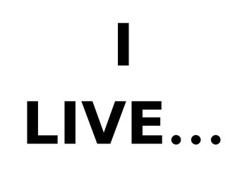 I LIVE IN...