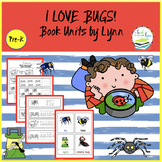 I LOVE BUGS!  BOOK UNITS BY LYNN