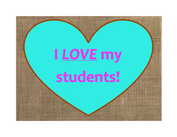 I LOVE My Students! Valentines Day Poster/Sign FREE! Burlap and Turquoise