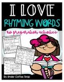 I LOVE RHYMING WORDS (NO PREPARATION ACTIVITIES)